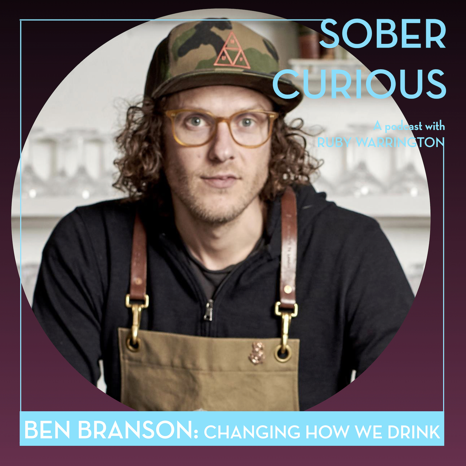 Ben Branson seedlip Sober Curious podcast Ruby Warrington