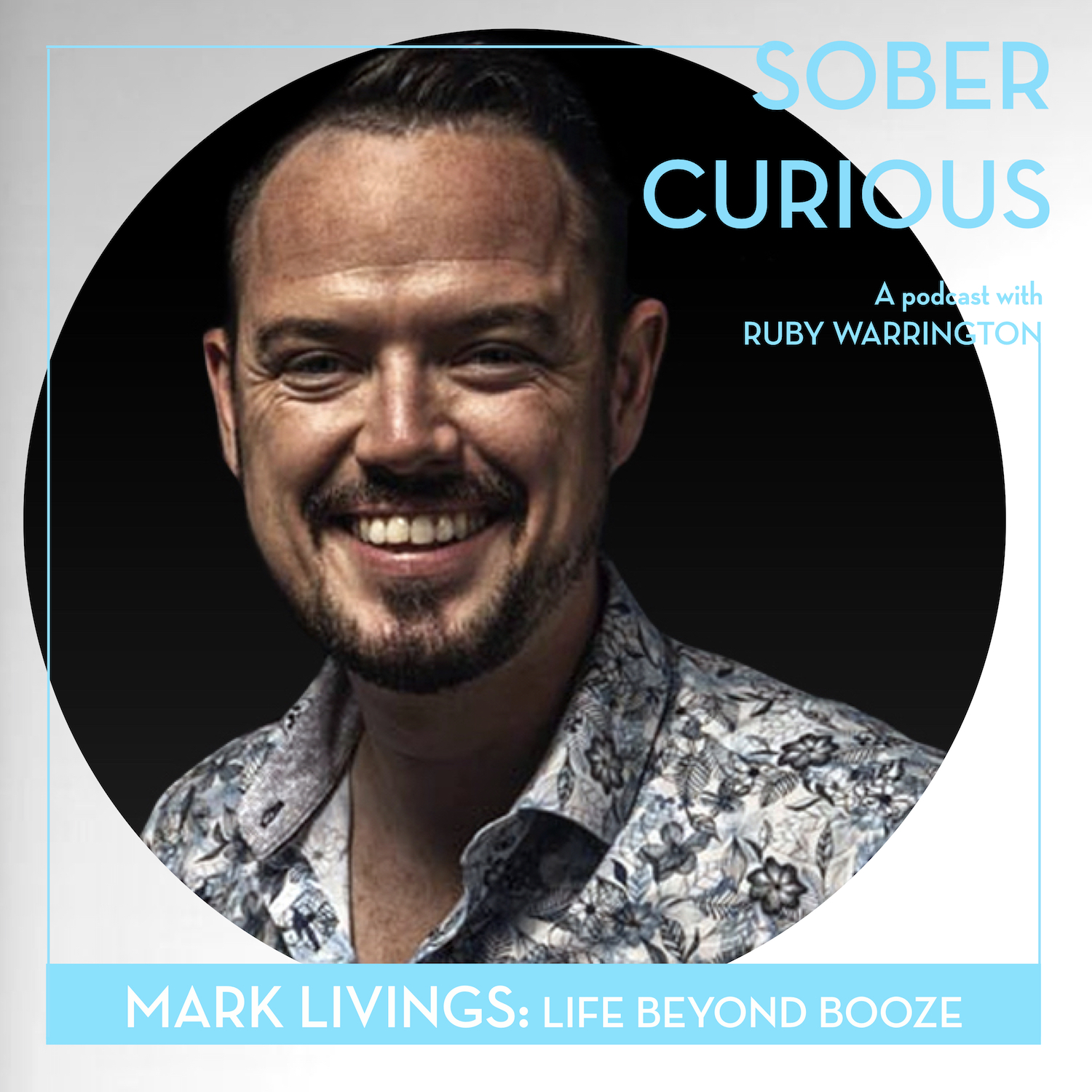 Mark Livings Sober Curious podcast Lyres Ruby Warrington