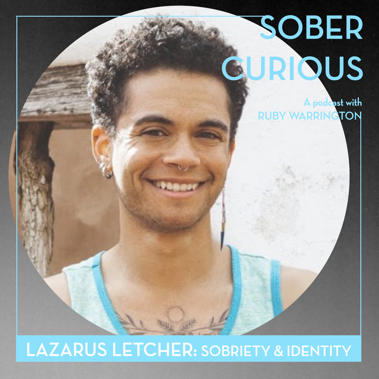Sober Curious podcast Lazarus Letcher Ruby Warrington