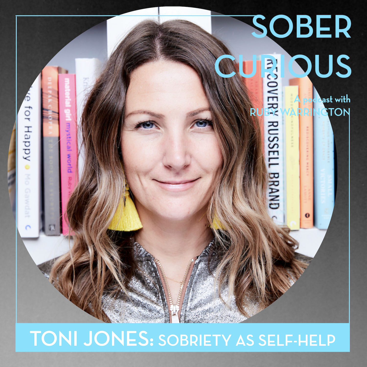 Toni Jones sober curious podcast self-help ruby warrington