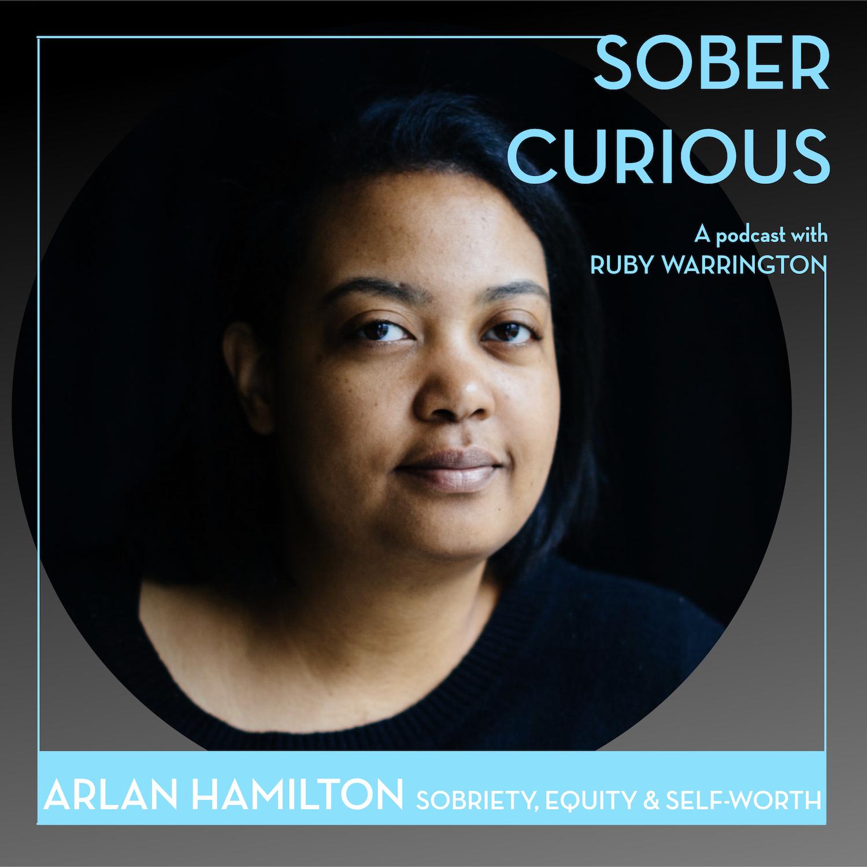 Arlan Hamilton Sober Curious podcast Ruby Warrington Backstage Capital