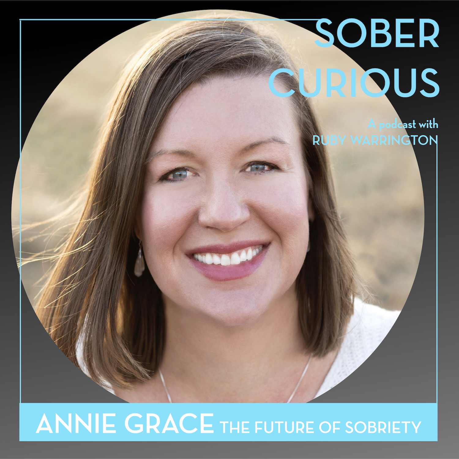 Annie Grace Sober Curious podcast This Naked Mind Ruby Warrington