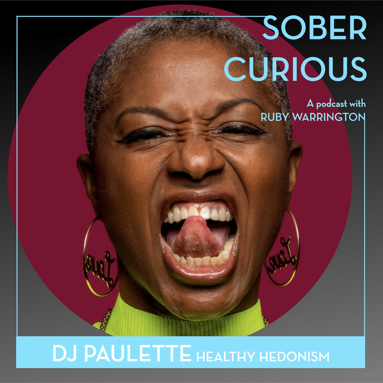 DJ Paulette Sober Curious podcast Ruby Warrington
