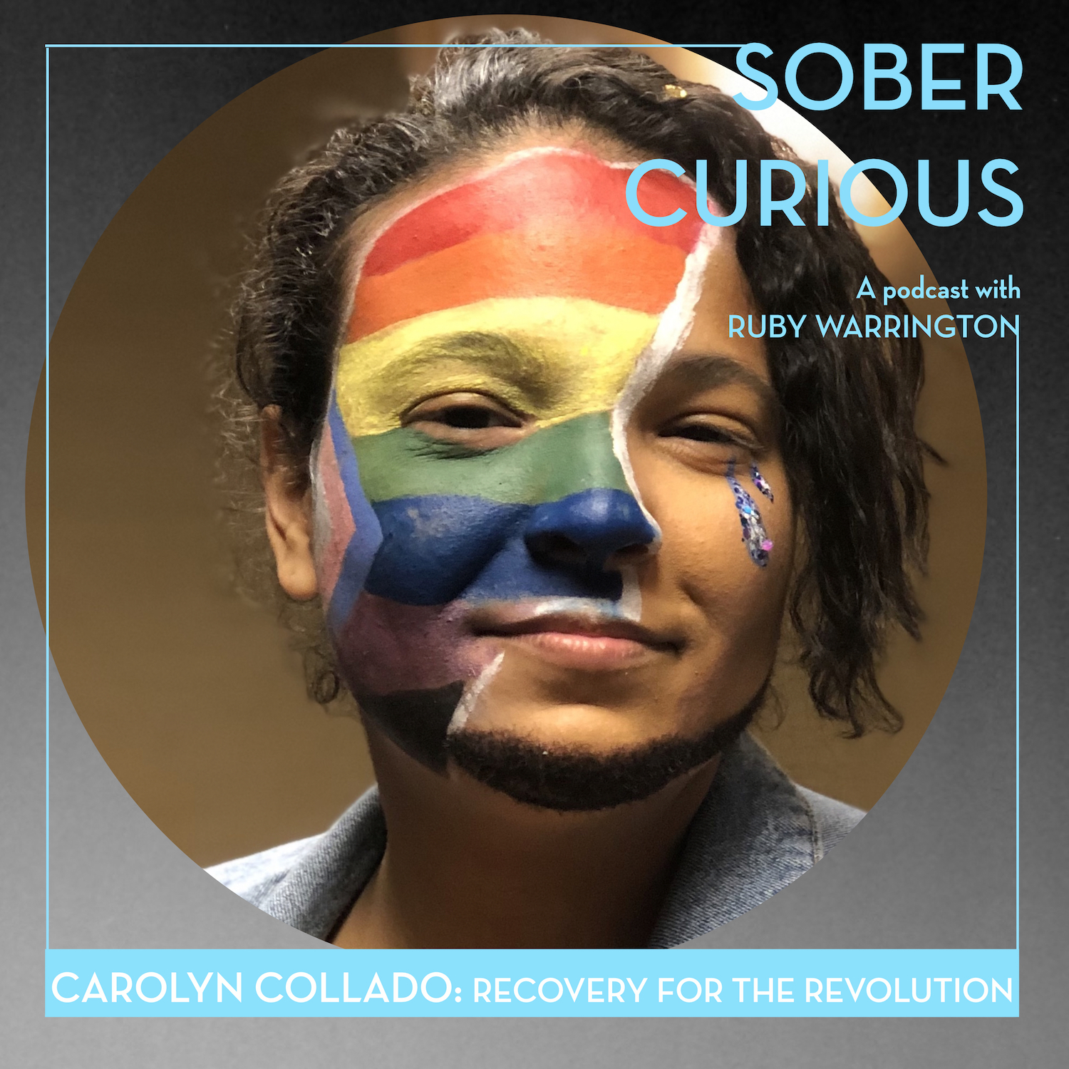 Sober Curious podcast Recovery for the Revolution Carolyn Collado
