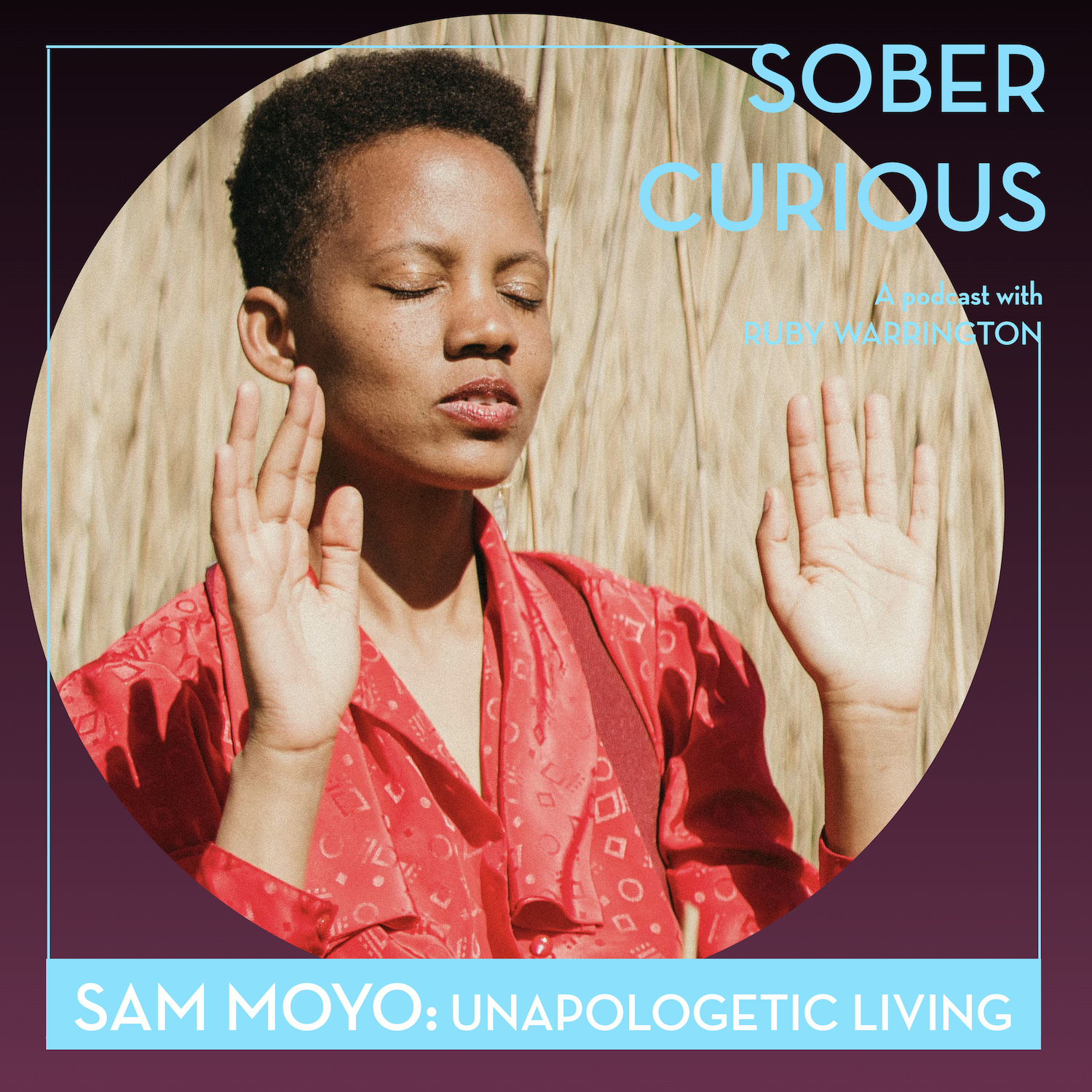 Samantha Moyo sober curious podcast ruby warrington unapologetic living