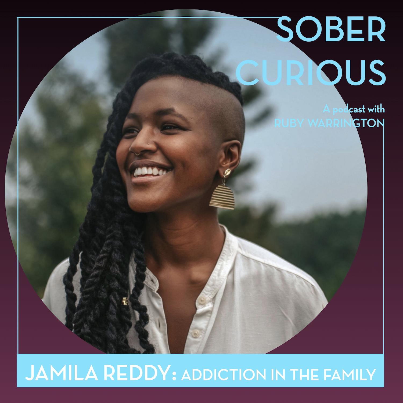 Jamila Reddy Sober Curious podcast addiction grief ruby warrington